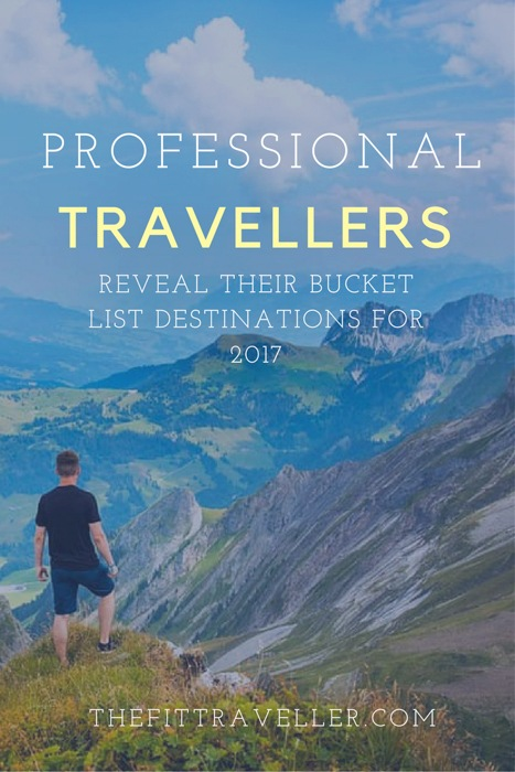 Professional Travellers reveal their bucket list travel destinations for 2017. I asked a few to reflect on their year of travel; their experiences and lessons learned and to reveal the bucket list destinations on their itineraries for 2017.