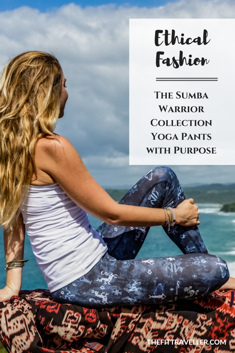 Ethical Fashion: Introducing the Sumba Warrior Collection. Yoga pants with a beautiful story that give back to the Sumba Island community in Indonesia.