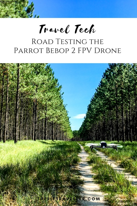 Travel Tech: Road Testing the Parrot Bebop 2 FPV Drone. This drone could be the best, most affordable travel drone on the market for those looking for an entry-level drone.