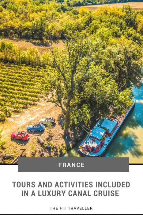 Tours and Activities Included in a Luxury Canal Cruise in France. | Barge Cruise France | Canal Cruise France | Canal Cruises France | Hotel Barge Cruise | Cruise South of France | Canal Cruising France | Barge Cruise France | #visitfrance #bargeladycruises #luxurycruises #france #bargecruise