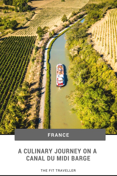 A Culinary Journey on a Canal du Midi Barge, France. | Barge Cruise France | Cruise South of France | Canal du Midi Barge | Canal Cruise France | Food Tour France | #foodtourfrance #bargeladycruise #bargecruise #canalcruisefrance #visitfrance