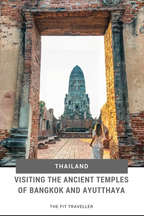 The temples in Bangkok and Ayutthaya Thailand are such an important part of the cultural and historic experience of visiting Bangkok and Thailand | Temples in Bangkok | Best Bangkok Temples | Temples in Ayutthaya | What to see in Bangkok | What to see in Ayutthaya | Ancient Temples in Thailand | What to do in Bangkok | Temples Near Bangkok | #ayutthaya #bangkok #thailand #thailandtravel via @thefittraveller